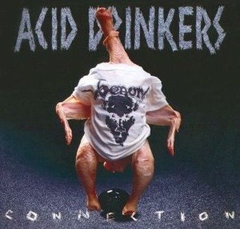 ACID DRINKERS: INFERNAL CONNECTION (CD)