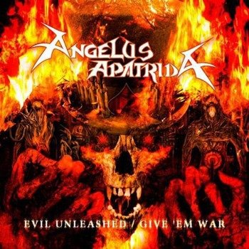 ANGELUS APATRIDA: EVIL UNLEASHED / GIVE EM WAR (2CD)