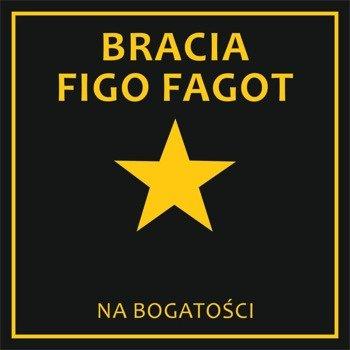 BRACIA FIGO FAGOT: NA BOGATOŚCI (CD)