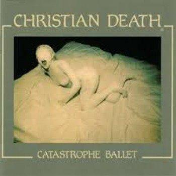 CHRISTIAN DEATH: CATASTROPHE BALLET (CD)