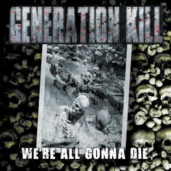 GENERATION KILL: WE'RE ALL GONNA DIE (CD)