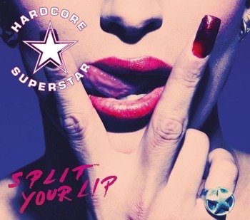 HARDCORE SUPERSTAR: SPLIT YOUR LIP (CD)