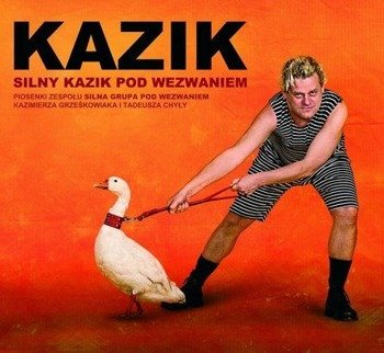 KAZIK: SILNY KAZIK POD WEZWANIEM (CD)