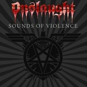 ONSLAUGHT: SOUNDS OF VIOLENCE (CD)