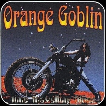 ORANGE GOBLIN: TIME TRAVELLING BLUES (CD)