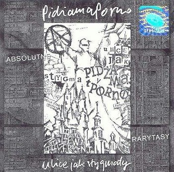 PIDŻAMA PORNO: ULICE JAK STYGMATY ABSOLUTNE RARYTASY (CD)
