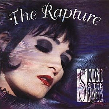SIOUXSIE & THE BANSHEES: THE RAPTURE (CD)