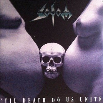 SODOM: TILL DEATH DO US UNITE (2LP VINYL)