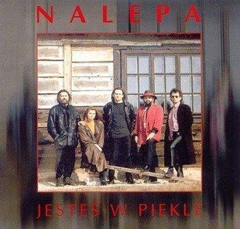 TADEUSZ NALEPA: JESTES W PIEKLE (CD)