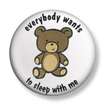 kapsel EVERYBODY WANTS TO SLEEP WITH ME Ø25mm