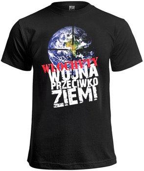 koszulka WŁOCHATY - WOJNA PRZECIWKO ZIEMI