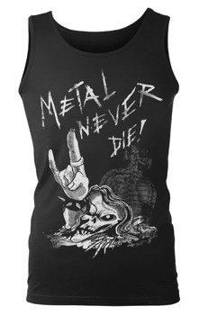 koszulka na ramiączkach METAL NEVER DIE!
