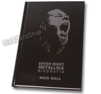 książka METALLICA - ENTER NIGHT (biografia) autor: Mick Wall