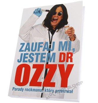 książka ZAUFAJ MI, JESTEM DR OZZY. Porady rockmana, który przetrwał.