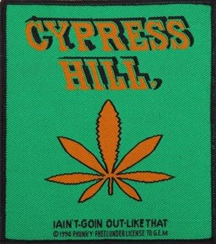 naszywka CYPRESS HILL - I AIN'T GOIN 'OUT LIKE THAT