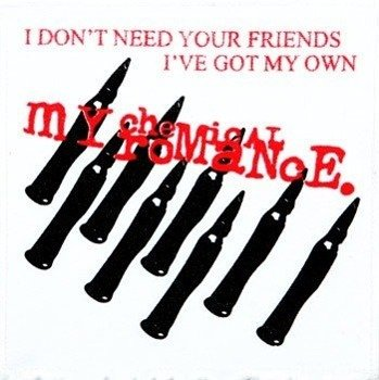 naszywka MY CHEMICAL ROMANCE - I DON'T NEED YOUR FRIENDS