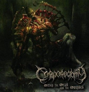 płyta CD: CORPORECTOMY - WITHIN THE WEAK AND THE WOUNDED
