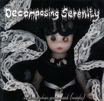 płyta CD: DECOMPOSING SERENITY - WE'LL STOP WHEN YOU'RE DEAD (MAYBE)