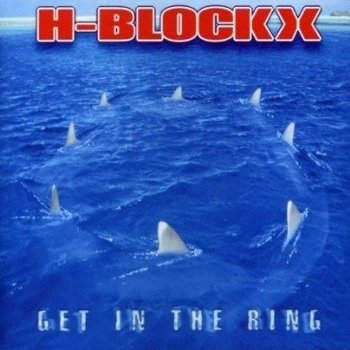 płyta CD: H-BLOCKX - GET IN THE RING