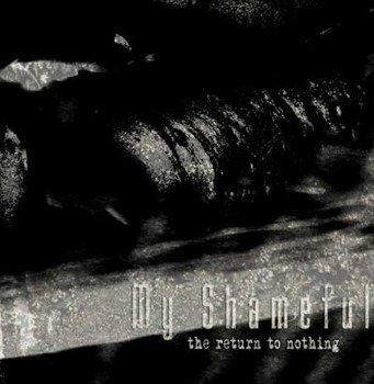 płyta CD: MY SHAMEFUL - THE RETURN TO NOTHING