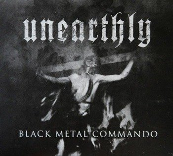płyta CD: UNEARTHLY - BLACK METAL COMMANDO