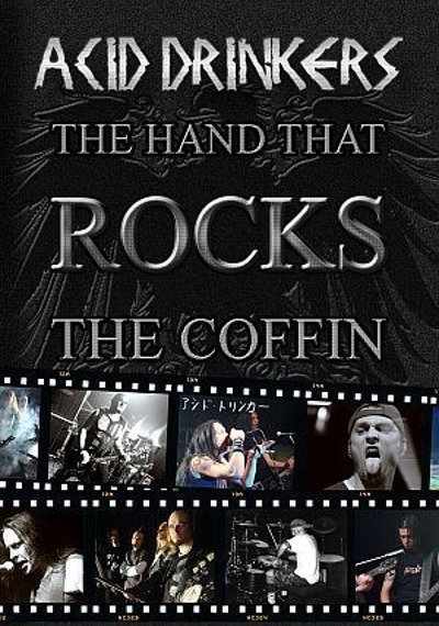 ACID DRINKERS: THE HAND THAT ROCKS THE COFFIN (DVD+CD)