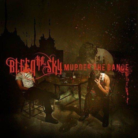 BLEED THE SKY: MURDER THE DANCE (CD)