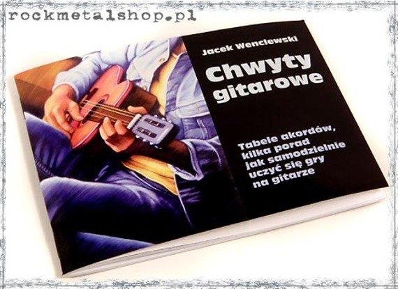 CHWYTY GITAROWE - Jacek Wenclewski