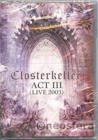 CLOSTERKELLER : ACT III (LIVE 2003) (DVD)