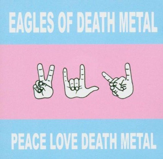 EAGLES OF DEATH METAL: PEACE LOVE DEATH METAL (CD)