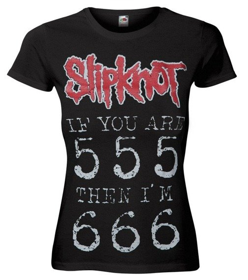 bluzka damska SLIPKNOT - IF YOU ARE 555 THEN I'M 666