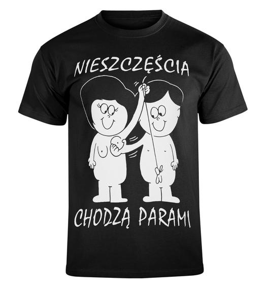 koszulka NIESZCZĘŚCIA CHODZĄ PARAMI