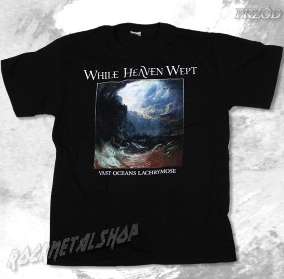 koszulka WHILE HEAVEN WEPT - VAST OCEANS LACHRYMOSE