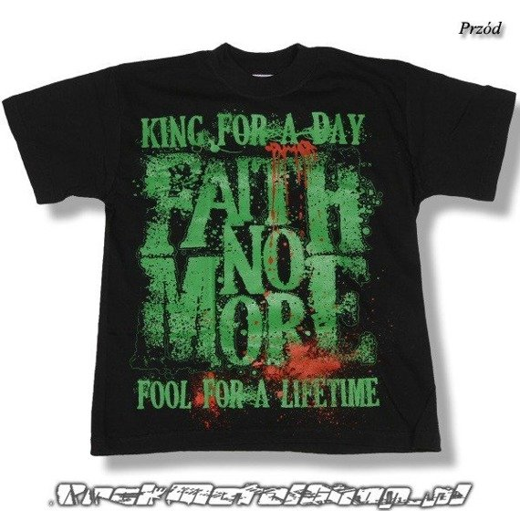 koszulka dziecięca FAITH NO MORE - KING FOR A DAY FOOL FOR A LIFETIME