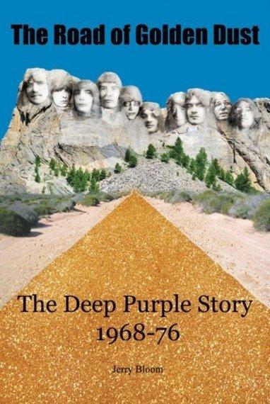 książka DEEP PURPLE - THE ROAD OF GOLDEN DUST, THE DEEP PURPLE STORY 1968-76 (JERRY BLOOM), wersja anglojęzyczna