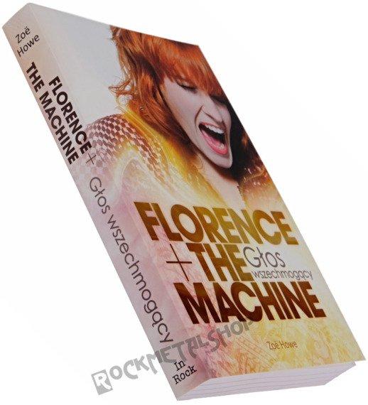 książka FLORENCE + THE MACHINE. GŁOS WSZECHMOGĄCY autor: Zoe Howe