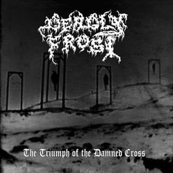 płyta CD: DEADLY FROST - THE TRIUMPH OF THE DAMNED CROSS