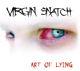 VIRGIN SNATCH: ART OF LYING (CD)